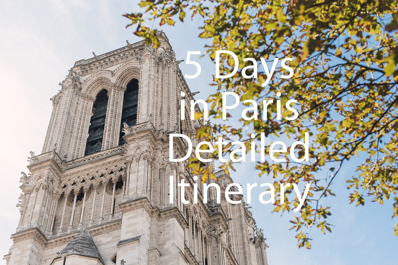 5 days in paris detailed itinerary